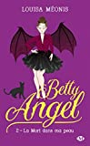 Betty Angel, T2 - La mort dans ma peau