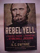 REBEL YELL VIOLENCE PASSION REDEMPTION STONEWALL JACKSON (2014) Civil War Conf