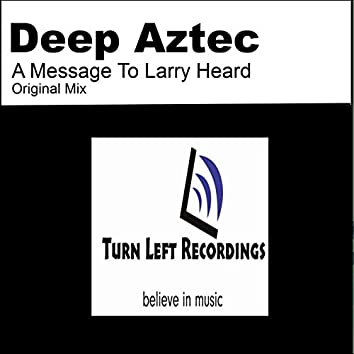 A Message To Larry Heard
