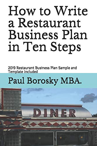 How to Write a Restaurant Business Plan in Ten Steps: 2019 Restaurant Business Plan Sample and Template Included