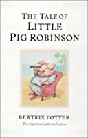 The Tale of Little Pig Robinson (Peter Rabbit)
