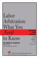 Labor Arbitration: What You Need to Know, Fifth Edition Hardcover