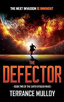 The Defector (The Earth Epsilon Wars Book 2) by [Terrance Mulloy]