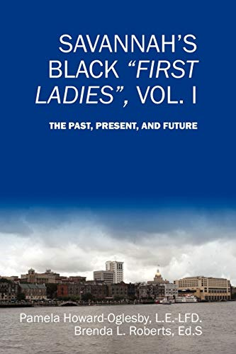 Book: Savannah's Black First Ladies, Vol. I - The Past, Present, and Future by Pamela Howard-Oglesby and Brenda L. Roberts