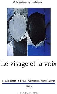 Le visage et la voix : Colloque de Cerisy-La-Salle (juillet 2002)