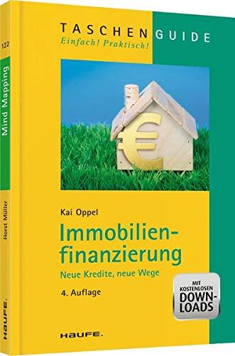 Immobilienfinanzierung: Neue Kredite, neue Wege (Haufe TaschenGuide)