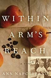 Within Arm's Reach by Ann Napolitano book cover with pear and sepia photograph on surface