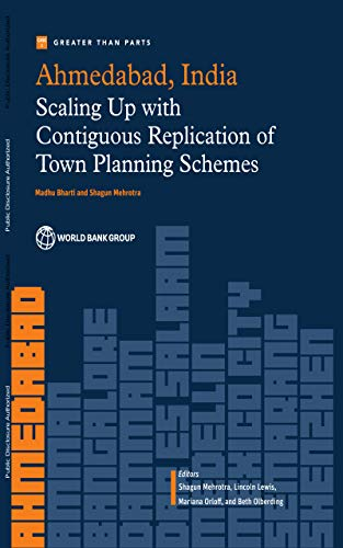 Metropolitan Ahmedabad : Scaling Up with Contiguous Replication of Town Planning...