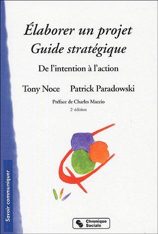 Elaborer un projet : Guide stratégique