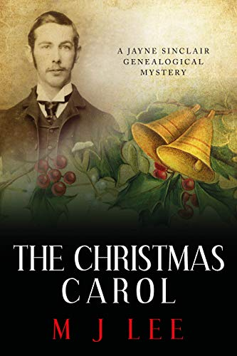 The Christmas Carol: A Jayne Sinclair Genealogical Mystery by [M J  Lee]