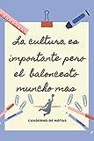 LA EDUCACION ES IMPORTANTE PERO EL BALONCESTO MUNCHO MAS: CUADERNO DE NOTAS | Diario, Apuntes o Agenda | Regalo Original...