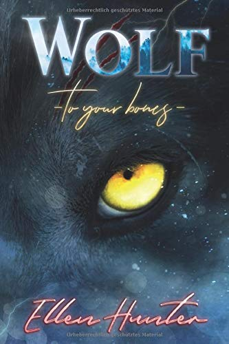 Wolf: To your Bones