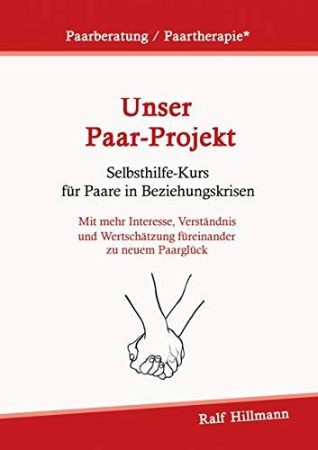 Paarberatung / Paartherapie: Unser Paar-Projekt - Selbsthilfekurs für...