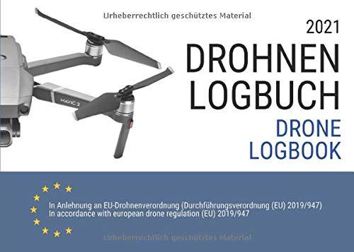 Drohnen Logbuch und Flugbuch 2021:...