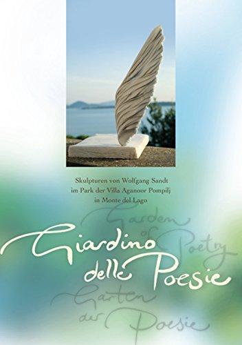 Giardino delle Poesie - Garten der Poesie: Skulpturen von Wolfgang Sandt im Park der Villa Aganoor Pompilj in Monte del Lago