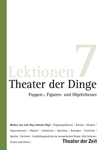 Theater der Dinge: Puppen-, Figuren- und Objekttheater (Lektionen)