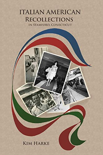 Italian American Recollections in Stamford, Connecticut