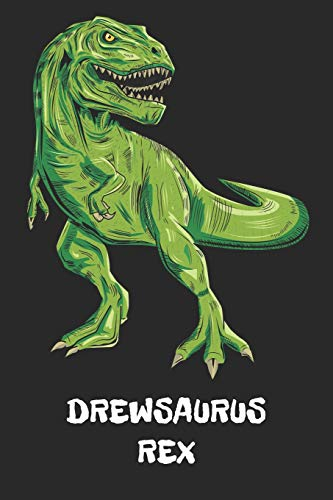 DREWSAURUS REX: Drew - T-Rex Dinosaur Notebook - Blank Ruled Personalized & Customized Name Prehistoric Tyrannosaurus Rex Notebook Journal for Boys & ... Supplies, Birthday & Christmas Gift for Men.