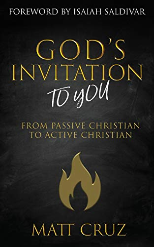 Compare Textbook Prices for God's Invitation to You: From Passive Christian to Active Christian  ISBN 9781736421604 by Cruz, Matt,Saldivar, Isaiah