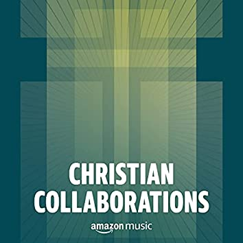 Christian Collaborations