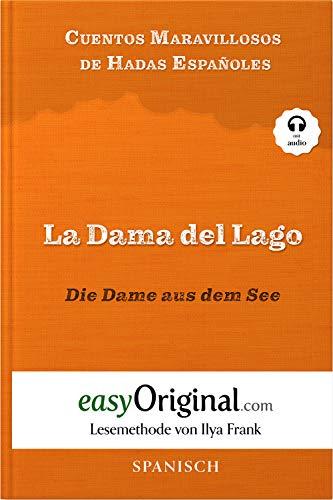 La Dama del Lago / Die Dame aus dem See (mit Audio) - Lesemethode von Ilya Frank - Spanisch durch Spaß am Lesen lernen, auffrischen und perfektionieren - Zweisprachiges Buch Spanisch-Deutsch