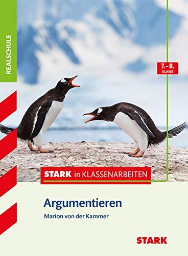 STARK Stark in Deutsch Realschule - Argumentieren 7./8. Klasse