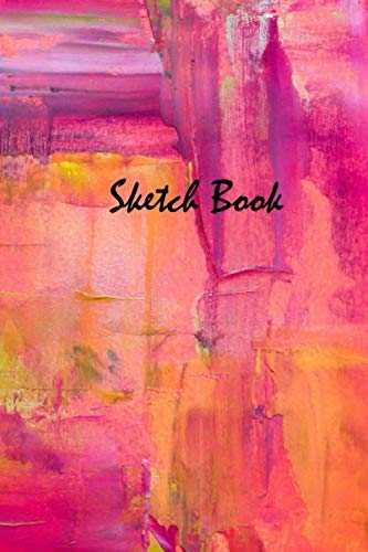 Sketch Book: Notebook for Drawing, Writing, Painting – Oil Paint Art Impasto - Doodling Sketching, Journal, Diary