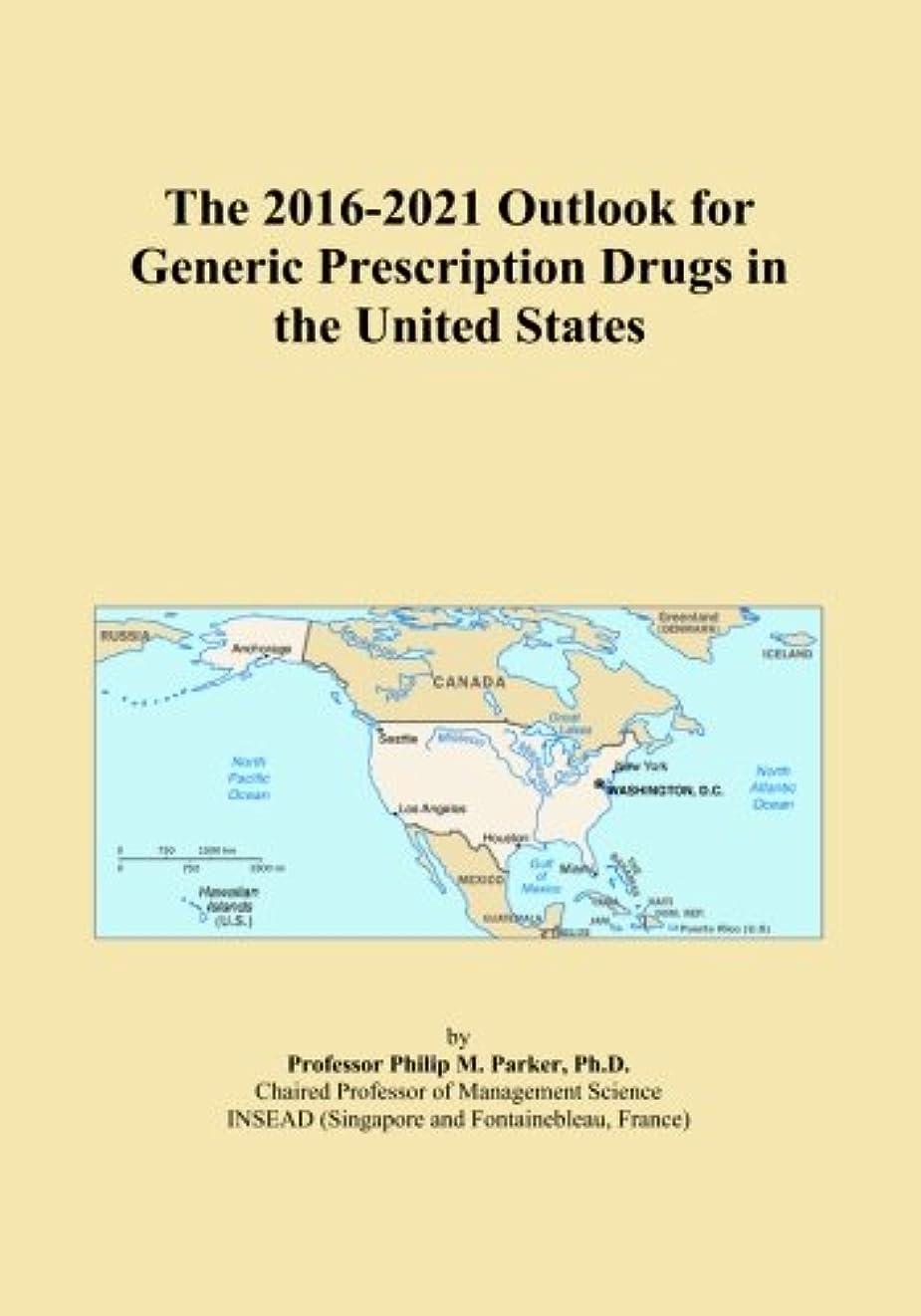 質量インシデント時The 2016-2021 Outlook for Generic Prescription Drugs in the United States