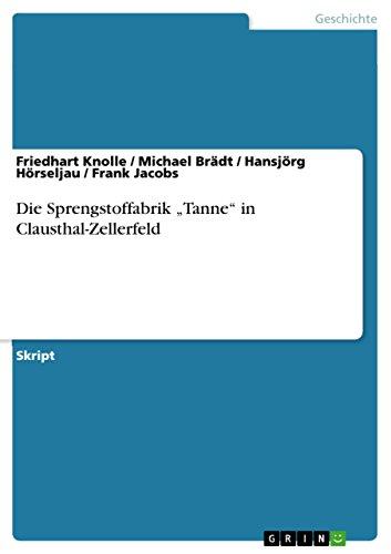 """Die Sprengstoffabrik """"Tanne"""" in Clausthal-Zellerfeld (German Edition)"""