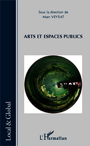 Arts et espaces publics (Local et Global) (French Edition)