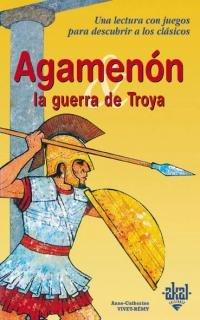 Agamenón y la Guerra de Troya: 1 (Para descubrir a los clásicos)