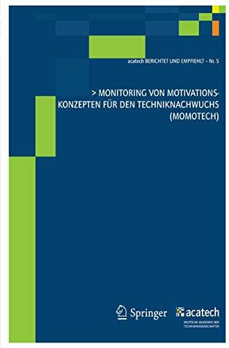 Monitoring von Motivationskonzepten für den Techniknachwuchs (MoMoTech) (acatech BERICHTET UND EMPFIEHLT)