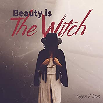 Beauty Is the Witch