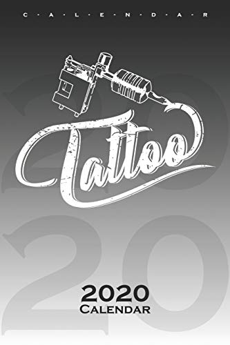 Tattoo with tattoo machine Calendar 2020: Annual Calendar for Tattoo enthusiasts and friends of colourful body art