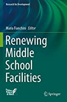 Renewing Middle School Facilities (Research for Development)