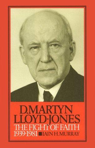 D. Martyn Lloyd-Jones: The Fight of Faith: The Fight of Faith, 1939-1981