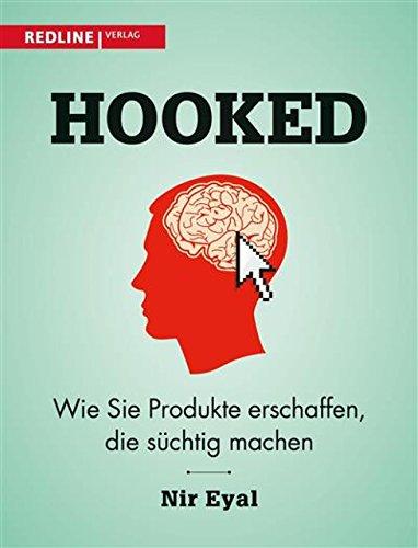 Hooked: Wie Sie Produkte erschaffen, die süchtig machen