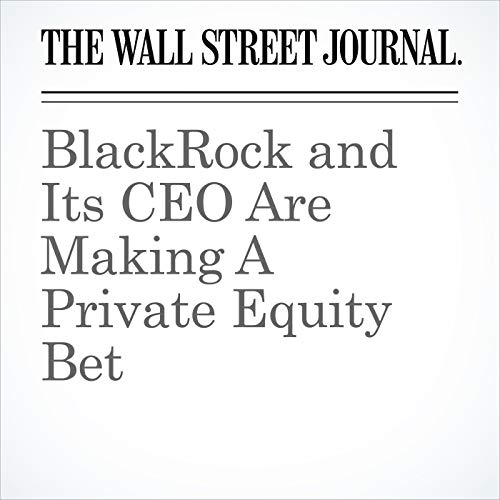 BlackRock and Its CEO Are Making A Private Equity Bet copertina