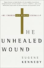The Unhealed Wound: The Church and Human Sexuality