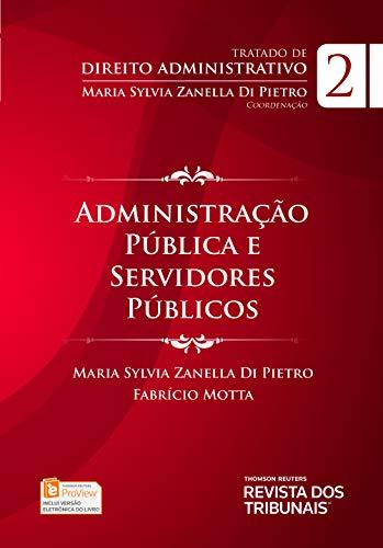 Tratado de direito administrativo: Administração Pública e Servidores Públicos, vol 2