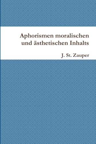Aphorismen moralischen und ästhetischen Inhalts
