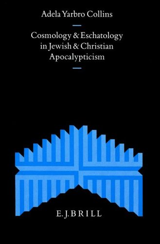 Cosmology and Eschatology in Jewish and Christian Apocalypticism: (Supplements to the Journal for the Study of Judaism, V. 50)