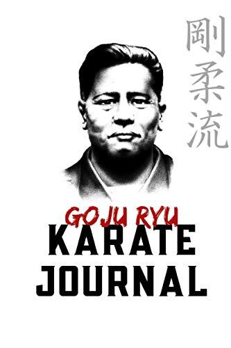 GoJu Ryu Karate Journal: Start your Training today