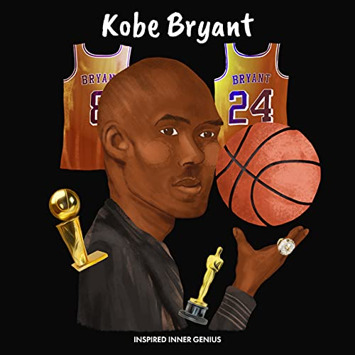 Kobe Bryant: (Biografia per bambini, libri per bambini, 5-10 anni, Basketball Hall of Fame) (Inspired Inner Genius (IT))