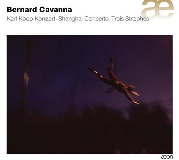 Cavanna: Karl Koop Konzert - Shanghai Concerto - Trois Strophes