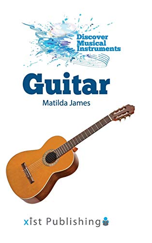 Compare Textbook Prices for Guitar Discover Musical Instruments  ISBN 9781532416729 by James, Matilda