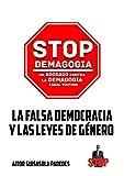 LA FALSA DEMOCRACIA Y LAS LEYES DE GÉNERO