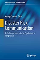 Disaster Risk Communication: A Challenge from a Social Psychological Perspective (Integrated Disaster Risk Management)