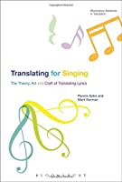 Translating For Singing: The Theory, Art and Craft of Translating Lyrics (Bloomsbury Advances in Translation) by Ronnie Apter Mark Herman(2016-05-19)
