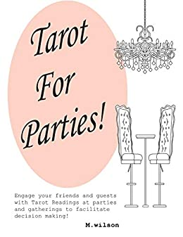 Tarot For Parties! by [M. wilson]